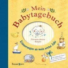 Mein Babytagebuch: Erinnerungen an mein erstes Jahr