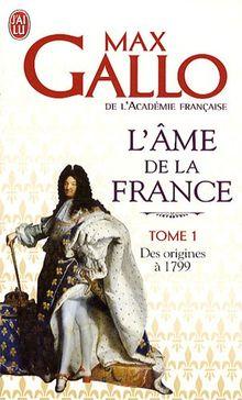 L'Ame De LA France 1/DES Origines a 1799