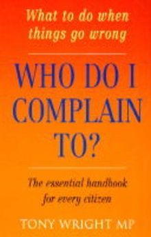 Who Do I Complain To?: What to Do When Things Go Wrong