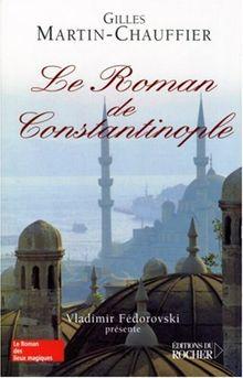 Le Roman de Constantinople - Prix Renaudot Essais 2005