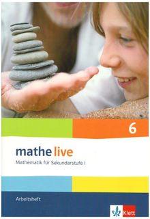 Mathe live - Neubearbeitung. Mathematik für Sekundarstufe 1