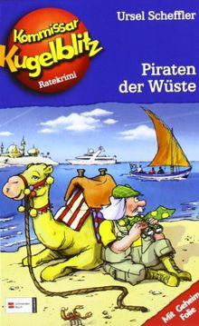 Kommissar Kugelblitz, Band 30: Piraten der Wüste