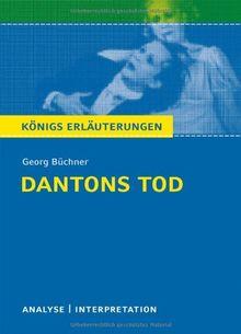 Dantons Tod. Textanalyse und Interpretation zu Georg Büchner: Alle erforderlichen Infos für Abitur, Matura, Klausur und Referat plus Prüfungsaufgaben mit Lösungen