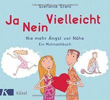 Ja Nein Vielleicht Nie Mehr Angst Vor Nahe Ein Mutmachbuch Von Stefanie Stahl