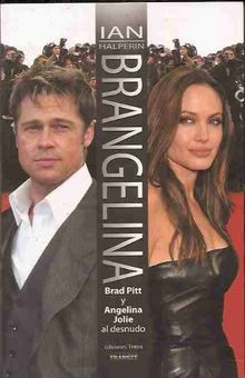 Brangelina : Brad Pitt y Angelina Jolie al desnudo