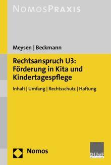 Rechtsanspruch U3: Förderung in Kita und Kindertagespflege: Inhalt - Umfang - Rechtsschutz - Haftung
