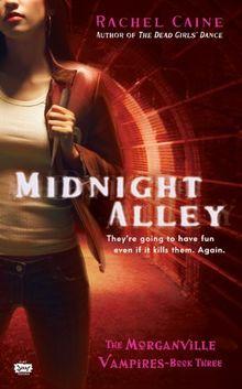 Midnight Alley: The Morganville Vampires, Book III