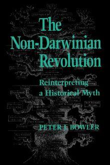 The Non-Darwinian Revolution: Reinterpretation of a Historical Myth: Reinterpreting a Historical Myth