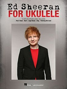 Ed Sheeran For Ukulele: Songbook für Ukulele