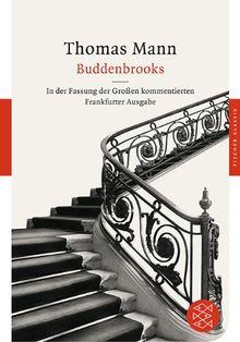 Buddenbrooks: Verfall einer Familie<br /> In der Fassung der Großen kommentierten Frankfurter Ausgabe: Verfall einer Familie. In der Fassung der Großen kommentierten Frankfurter Ausgabe