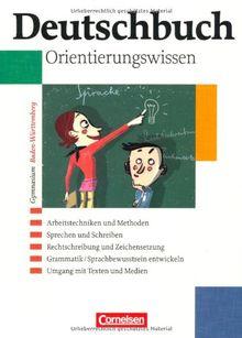 Deutschbuch - Gymnasium Baden-Württemberg: Band 1-6: 5.-10. Schuljahr - Orientierungswissen: Schülerbuch
