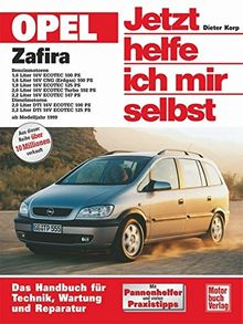 Opel Zafira: Benziner und Diesel ab Modelljahr 1999 (Jetzt helfe ich mir selbst)