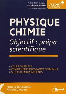 Physique-Chimie : Objectif : prépa scientifique