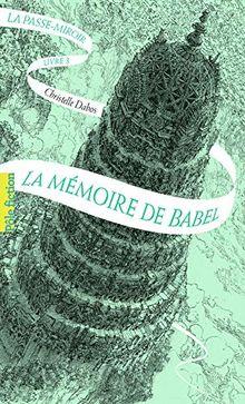 La Passe-miroir 03: La mémoire de Babel - Roman