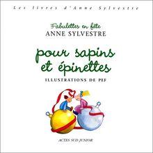 Fabulettes en fête pour sapins et épinettes (Actes Sud Junior)