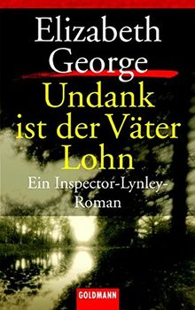 Undank ist der Väter Lohn: Ein Inspektor-Lynley-Roman (Goldmann Krimi)