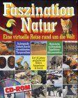 Faszination Natur. Eine virtuelle Reise rund um die Welt