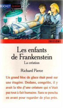 Les enfants de Frankenstein, Tome 1 : La création (Frissons)