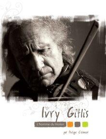 Ivry Gitlis - L'homme du violon