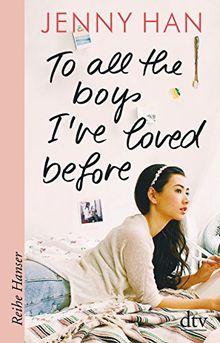 To all the boys I've loved before (Reihe Hanser)