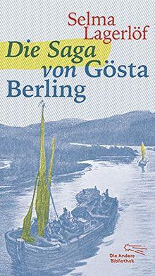 Die Saga von Gösta Berling (Die Andere Bibliothek, Band 369)