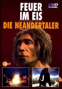 Feuer im Eis - Die Neandertaler