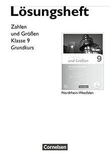 Zahlen und Größen - Nordrhein-Westfalen Kernlehrpläne - Ausgabe 2013: 9. Schuljahr - Grundkurs - Lösungen zum Schülerbuch