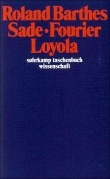 Sade. Fourier. Loyola (suhrkamp taschenbuch wissenschaft)