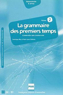 La grammaire des premiers temps A2 - B1 : Volume 2, Corrigés des exercices et transcription des enregistrements