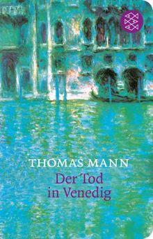 Der Tod in Venedig: Novelle<br /> In der Fassung der Großen kommentierten Frankfurter Ausgabe (Fischer Taschenbibliothek): Novelle. In der Fassung der Großen kommentierten Frankfurter Ausgabe