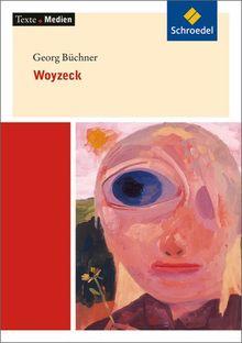 Texte.Medien: Georg Büchner: Woyzeck: Textausgabe mit Materialien