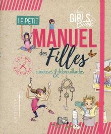 Le petit manuel des filles curieuses et débrouillardes : Le livre d'activités