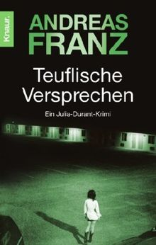 Teuflische Versprechen: Julia Durants 8. Fall: Ein Julia-Durant-Krimi (Knaur TB)