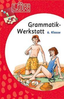 LÜK: Grammatik-Werkstatt 6. Klasse