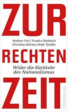 Zur rechten Zeit: Wider die Rückkehr des Nationalismus