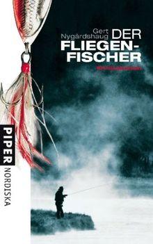 Der Fliegenfischer: Kriminalroman
