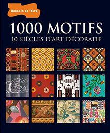 1000 motifs : 10 siècles d'art décoratif (Beaux Arts Prof)
