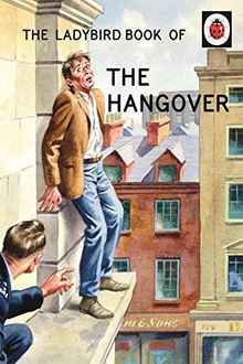 The Ladybird Book of the Hangover: Ladybird Books for Grown-ups (Ladybirds for Grown-Ups)