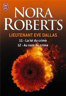 Lieutenant Eve Dallas : Tome 11, La loi du crime ; Tome 12, Au nom du crime