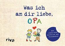 Was ich an dir liebe, Opa – Version für Kinder: Mit einem Kind ausfüllen und verschenken