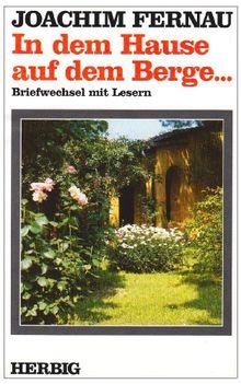 In dem Hause auf dem Berge...: Briefwechsel mit Lesern