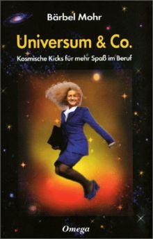 Universum und Co. Kosmische Kicks für mehr Spaß im Beruf