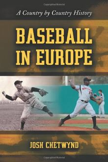 Baseball in Europe: A Country by Country History