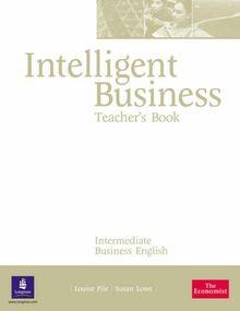 Intelligent Business, Intermediate : Teacher's Book