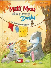 Matti Maus und der grummelige Dachs: Eine Pfannkuchen-Freundschaft