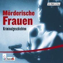 Mörderische Frauen. CD . Kriminalgeschichten