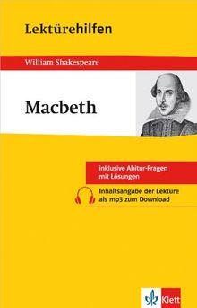 Lektürehilfen Macbeth: Ausführliche Inhaltsangabe mit Interpretation. Abitur-Fragen mit Lösungen