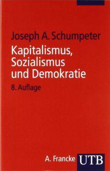 Kapitalismus, Sozialismus und Demokratie (Uni-Taschenbücher S)