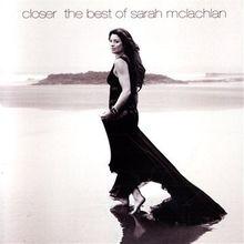 Closer: the Best of Sarah Mclachlan