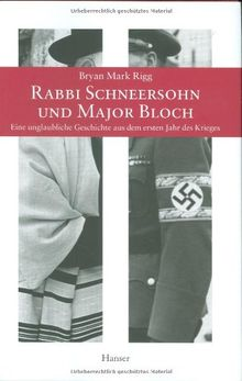 Rabbi Schneersohn und Major Bloch: Eine unglaubliche Geschichte aus dem ersten Jahr des Krieges